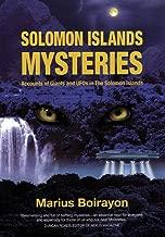 Solomon Islands Mysteries: Accounts of Giants and UFOs in the Solomon Islands