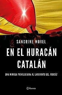 comprar comparacion En el huracán catalán: Una mirada privilegiada al laberinto del procés