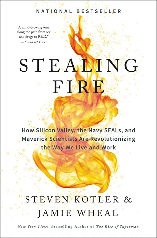 フィード然としたカーテンStealing Fire: How Silicon Valley, the Navy SEALs, and Maverick Scientists Are Revolutionizing the Way We Live and Work (English Edition)