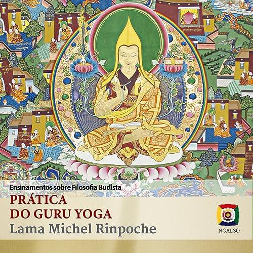 Prática do Guru Yoga (Ensinamentos Sobre Filosofia Budista ...