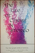 The Life of Christ in Stereo: The Four Gospels Combined As One