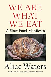 We Are What We Eat: A Slow Food Manifesto