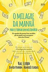 O milagre da manhã para se tornar um milionário: Os segredos das pessoas bem-sucedidas que vão ajudar você a enriquecer eBook Kindle