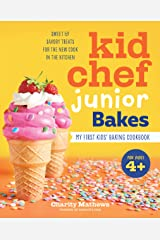 Kid Chef Junior Bakes: My First Kids Baking Cookbook Kindle Edition