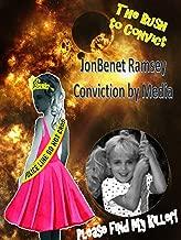 JonBenet Ramsey - Conviction by Media