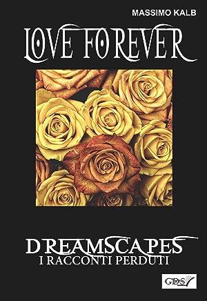 Love forever- Dreamscapes - I racconti perduti- volume 28