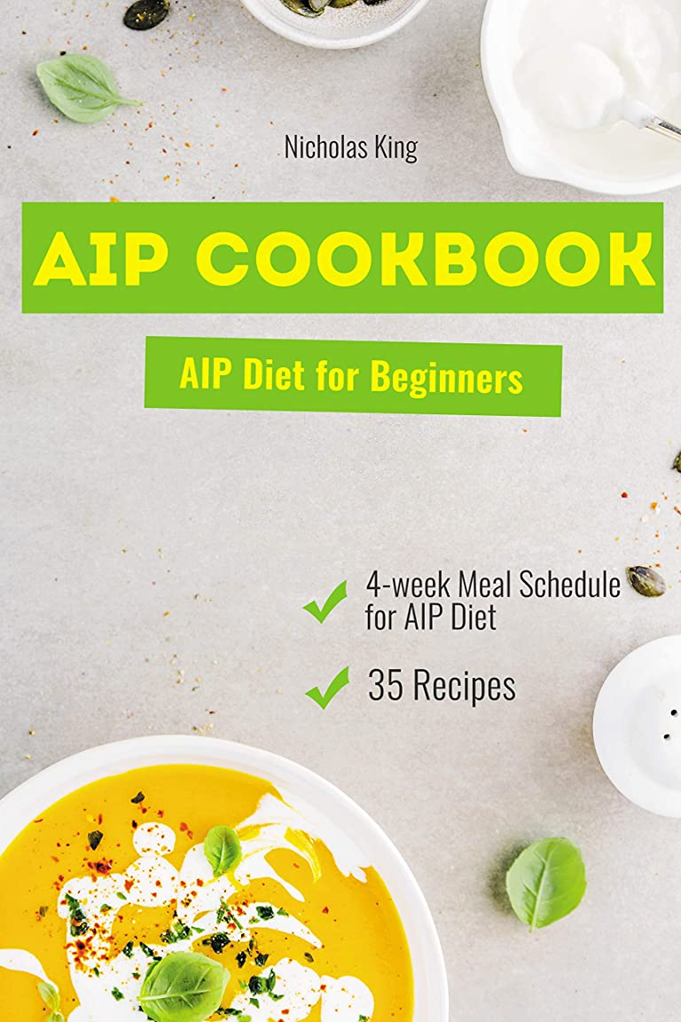 再生お酒ちなみにAIP Cookbook (Autoimmune protocol): Diet for Beginners, 35 Recipes and a 4-week Meal Schedule for AIP Diet (English Edition)