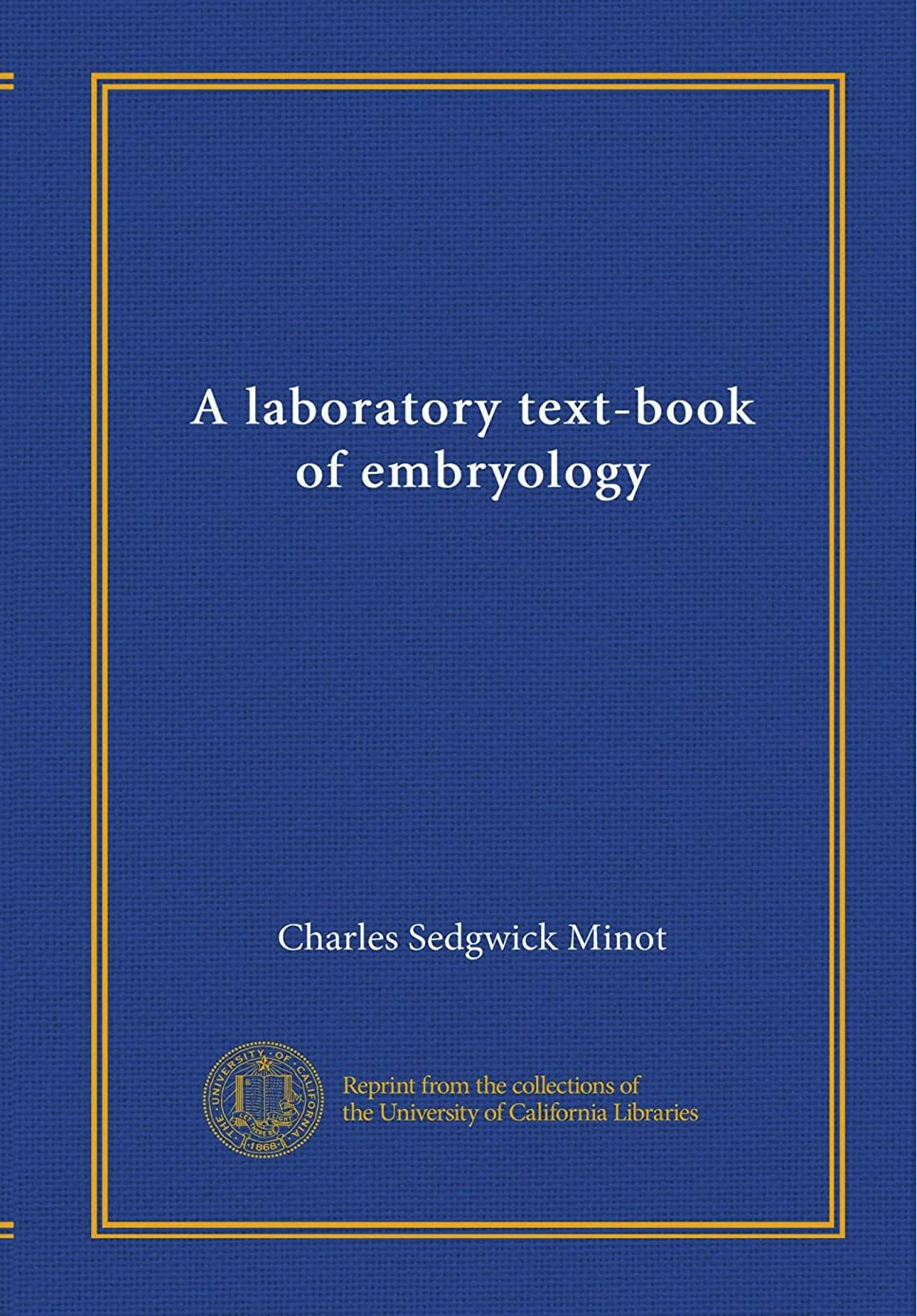 怒っている論理的に警報A laboratory text-book of embryology