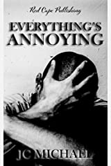 Everything's Annoying: A Collection of Dark Fiction & Horror Kindle Edition