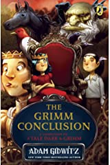 The Grimm Conclusion (A Tale Dark & Grimm Book 3) Kindle Edition