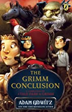 The Grimm Conclusion (A Tale Dark & Grimm Book 3)