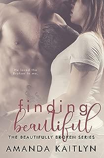 Finding Beautiful (The Beautifully Broken Book 1)