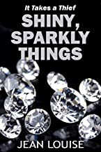 Shiny, Sparkly Things (It Takes a Thief Book 2)