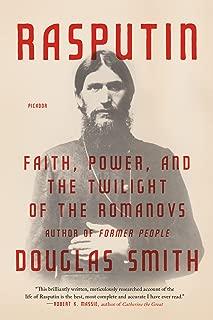 Rasputin: Faith, Power, and the Twilight of the Romanovs