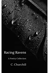 Racing Ravens: A Poetry Collection Kindle Edition