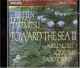 Toward the Sea III - 20th Century works for flute, viola and harp - Honegger: Petite suite / Denisov: Duo / Takemitsu: Toward teh Sea III / Britten: Lachrymae / Debussy: Sonata for flute, viola & harp / Takemitsu: And then I knew it was wind