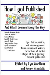 How I Got Published and What I Learned Along the Way Kindle Edition