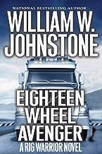 Eighteen Wheel Avenger (Rig Warrior Book 3)