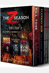 THE Z SEASON - TRILOGY 1: KILL TONE - VOODOO SUN - CRUEL FIX Kindle Edition