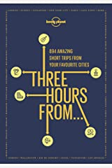 Three Hours From (Lonely Planet) Kindle Edition