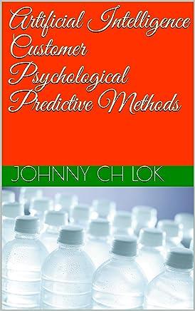 Artificial Intelligence Customer Psychological  Predictive Methods (English Edition)
