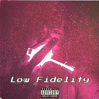 Low Fidelity [Explicit]