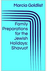 Family Preparations for the Jewish Holidays: Shavuot Kindle Edition