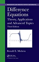 Difference Equations: Theory, Applications and Advanced Topics, Third Edition (Chapman & Hall/CRC Monographs and Research Notes in Mathematics)