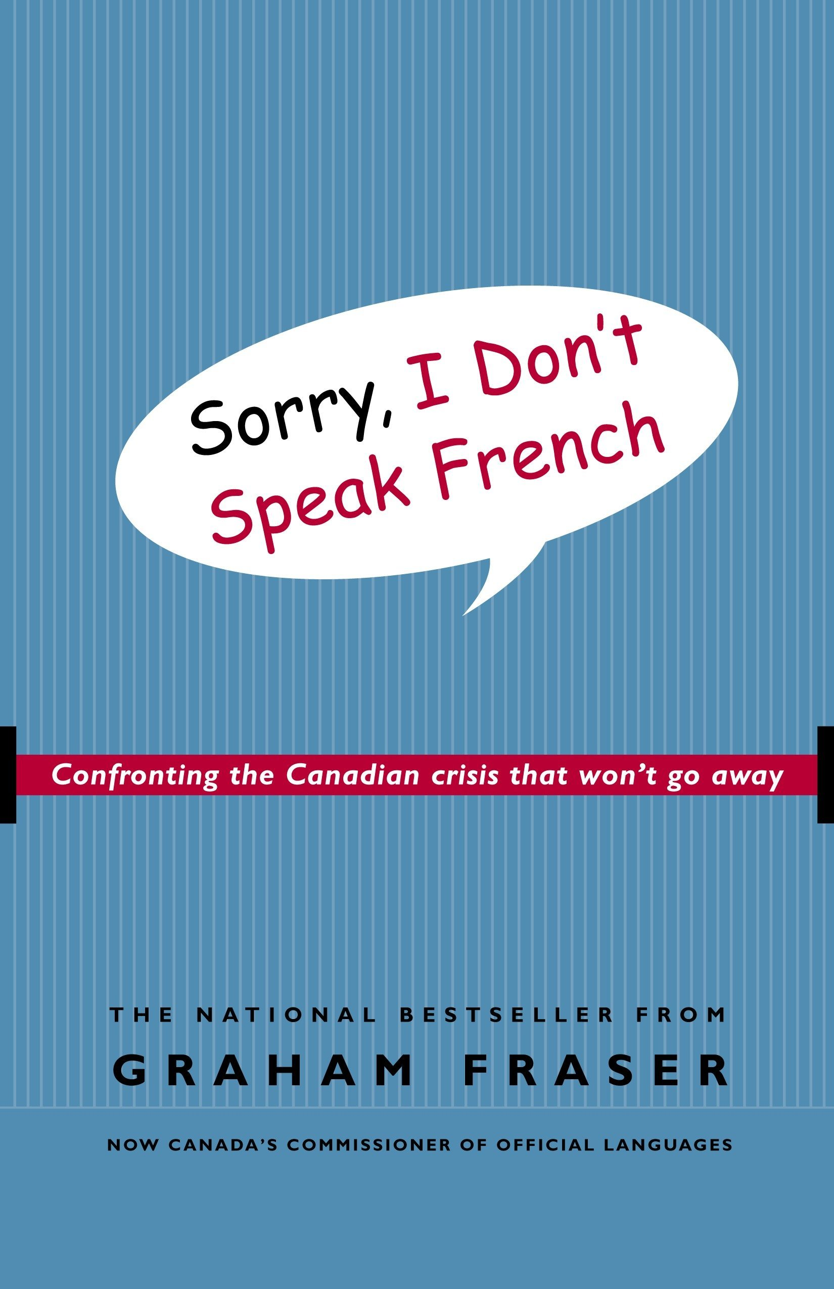 Sorry, I Don't Speak French: Confronting The Canadian Crisis That Won't Go Away