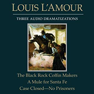 The Black Rock Coffin Makers - A Mule for Santa Fe - Case Closed: No Prisoners (Dramatized)