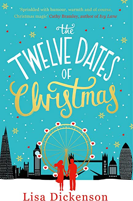 The Twelve Dates of Christmas: the gloriously festive and romantic read for Christmas 2020 (Christmas Fiction) (English Edition)