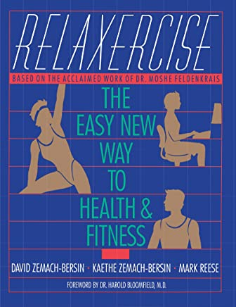 Relaxercise: The Easy New Way to Health and Fitness (English Edition)
