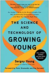 The Science and Technology of Growing Young: An Insider's Guide to the Breakthroughs that Will Dramatically Extend Our Lifespan . . . and What You Can Do Right Now (English Edition) Format Kindle