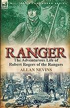 Ranger: The Adventurous Life of Robert Rogers of the Rangers