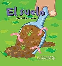 El suelo (Ciencia asombrosa) (Spanish Edition)