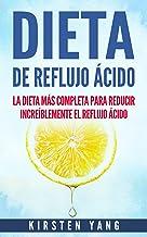 Dieta de Reflujo Ácido: La dieta más completa para