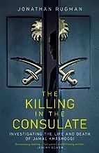 The Killing in the Consulate: The Life and Death of Jamal Khashoggi
