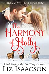 The Harmony of Holly: Glover Family Saga & Christian Romance (Shiloh Ridge Ranch in Three Rivers Romance Book 5) Kindle Edition