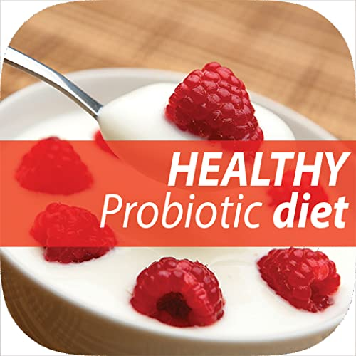 10 Tips to Start Building a Healthy Probiotic Diet You Always Wanted