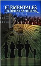 Elementales: Una historia del universo (Spanish Edition)