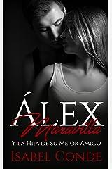 Álex Maravilla: Y la Hija de su Mejor Amigo (Novela Romántica y Erótica) Versión Kindle