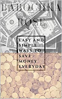 EASY AND SIMPLE WAYS TO SAVE MONEY EVERYDAY (English Edition)