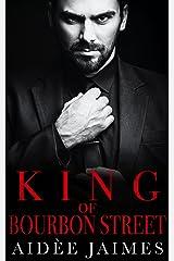 King of Bourbon Street: A Dark Mafia Romance (Mafia's Throne Book 1) Kindle Edition