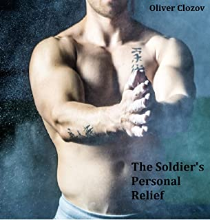 The Soldier's Personal Relief (Military Erotica, Alpha Male, Unfaithful Spouse, Secret Lover)