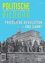 Friedliche Revolution … und dann?: Journal für politische Bildung 4/2019 (German Edition)