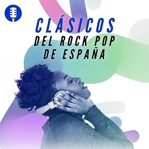 Clásicos del Rock Pop de España de Various artists en Amazon Music - Amazon.es