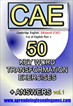 Cambridge English : Advanced (CAE) - 50 Key Word Transformation Exercises + Answers (English Edition)