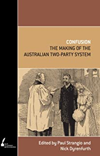 Confusion: The Making of the Australian Two-Party System