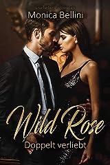 Wild Rose: Doppelt verliebt Kindle Ausgabe