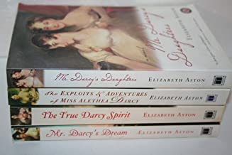 Elizabeth Aston's Mr. Darcy Series books 1-3 & 6 {{1. Mr. Darcy's Daughters (2003) 2. The Exploits and Adventures of Miss ...